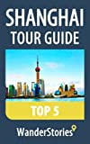 Shanghai Tour Guide Top 5 - a travel guide and tour as with the best local guide