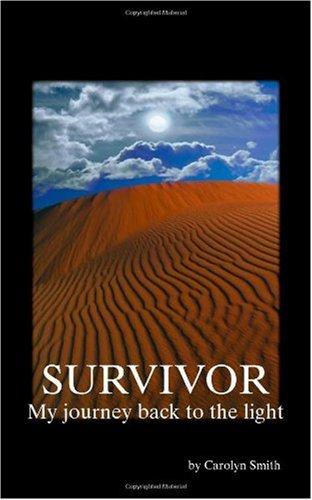 Survivor- My Journey Back to the Light