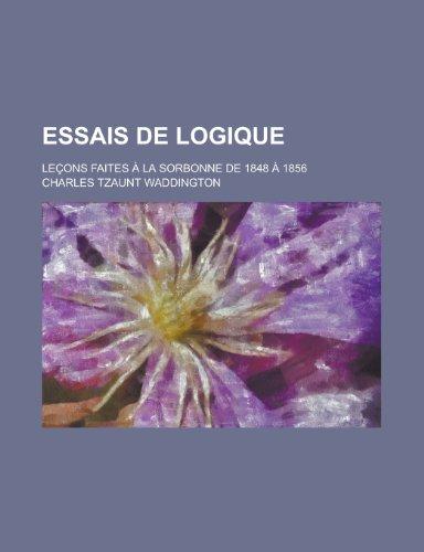 Essais de Logique; Lecons Faites a la Sorbonne de 1848 a 1856