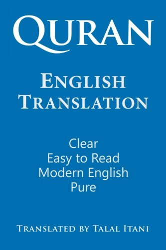 Quran: English Translation. Clear, Pure, Easy to Read, in Modern English