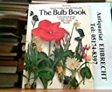 The Bulb Book: A Photographic Guide to over 800 Hardy Bulbs (0330264818) by Martyn Rix
