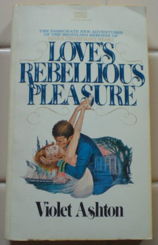 Love's Rebellious Pleasure, Violet Ashton