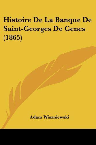 Histoire de La Banque de Saint-Georges de Genes (1865)