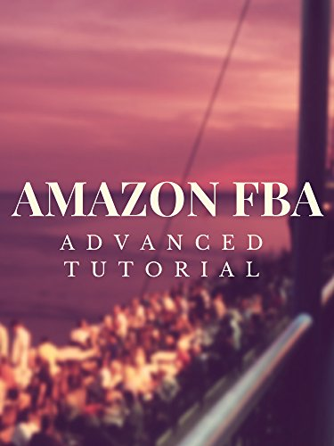 Amazon FBA Advanced Tutorial