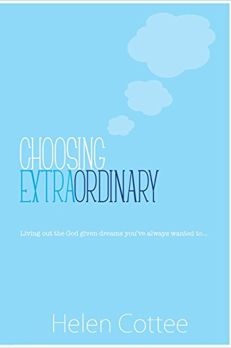 choosing-extraordinary-living-out-the-god-given-dreams-youve-always-wanted-to