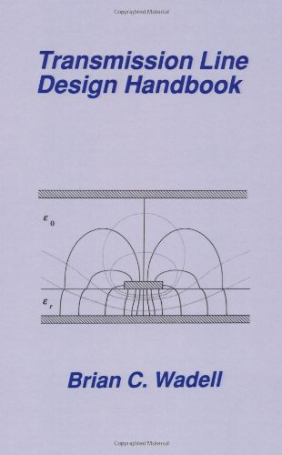 Transmission Line Design Handbook (Artech House Antennas And Propagation Library) (Artech House Microwave Library)
