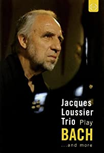Jacques Loussier Trio: Play Bach... and More