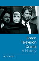 British Television Drama: A History