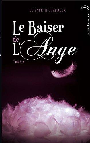 Le baiser de l'ange T.3 : âmes soeurs  Chandler, Elizabeth, grand format