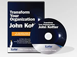 Transform Your Organization with John Kotter