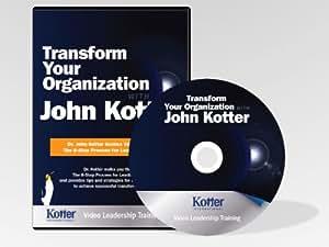 Transform Your Organization with John Kotter
