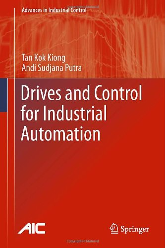 Drives and Control for Industrial Automation (Advances in Industrial Control)