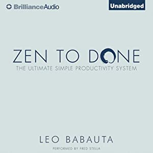 Zen to Done: The Ultimate Simple Productivity SystemThe Ultimate Simple Productivity System | [Leo Babauta]