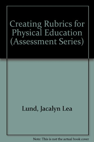 Creating Rubrics for Physical Education (Assessment Series)