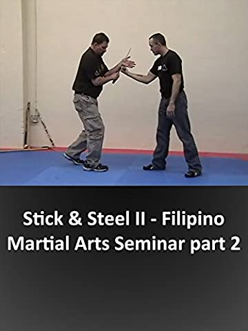 Stick & Steel II - Filipino Martial Arts Seminar part 2