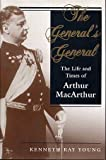 The Generals General: The Life and Times of Arthur Macarthur (History and Warfare)