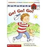 Go! Go! Go! (Scholastic At-Home Phonics Reading Program, Book 1) (0590683608) by Francie Alexander
