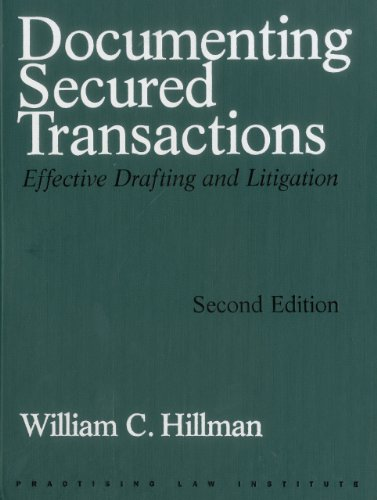 Documenting Secured Transactions: Effective Drafting and Litigation (PLI Press's commercial, banking and trade law library) (Commercial Litigation compare prices)