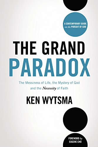 The Grand Paradox (International Edition): The Messiness of Life, the Mystery of God and the Necessity of Faith