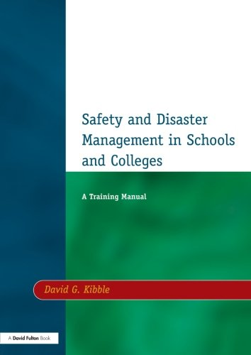 SAFETY-AND-DISASTER-MANAGEMENT-IN-SCHOOLS-AND-COLLEGES-A-By-David-G-Kibble-NEW