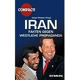 """IRAN - Fakten gegen westliche Propagandavon """"J�rgen Els�sser"""""""