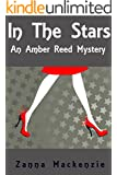 In The Stars: A Humorous Romantic Cozy Mystery (Amber Reed Mystery Book 1)