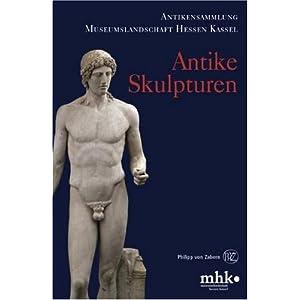 Antike Skulpturen: Antikensammlung Museumslandschaft Hessen Kassel