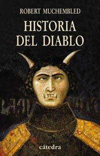 Historia del diablo: Siglos XII-XX (Historia Serie Menor)
