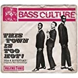 Bass Culture: This Town Is Too Hot (Ska & Rocksteady)