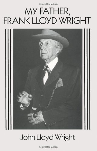 My Father, Frank Lloyd Wright (Dover Architecture)