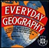 Everyday Geography: A Concise, Entertaining Review of Essential Information about the World We Live In