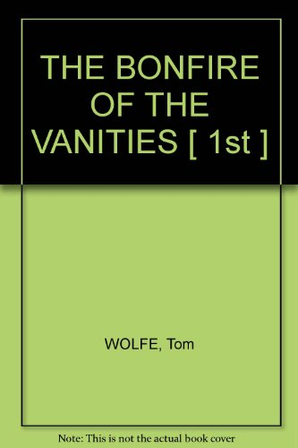 essays on bonfire of the vanities Tom wolfe: new york city and 'bonfire of the vanities his first collection of essays, wolfe, in the 1960s, helped to invent a new journalism it snapped.