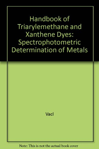 Hdbk Triarylmethane & Xanthene Dyes Spectphoto Deter Of Mtls: Spectrophotometric Determination of Metals