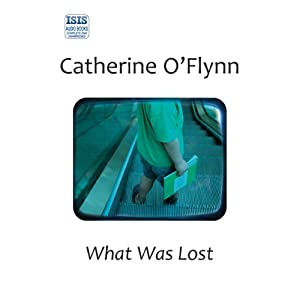 What Was Lost | [Catherine O'Flynn]