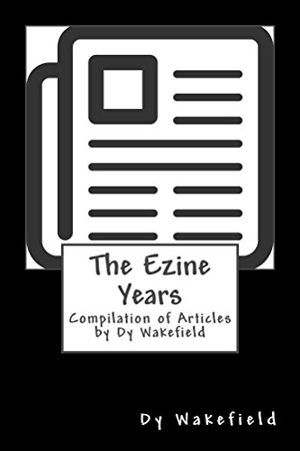 the-ezine-years-compilation-of-articles-by-dy-wakefield-english-edition