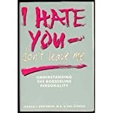 img - for I Hate You - Don't Leave Me: Understanding the Borderline Personality by Jerold J. Kreisman, Hal Straus(November 1, 1989) Hardcover book / textbook / text book