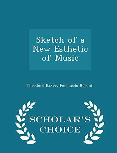 sketch-of-a-new-esthetic-of-music-scholars-choice-edition-by-baker-theodore-busoni-ferruccio-2015-pa