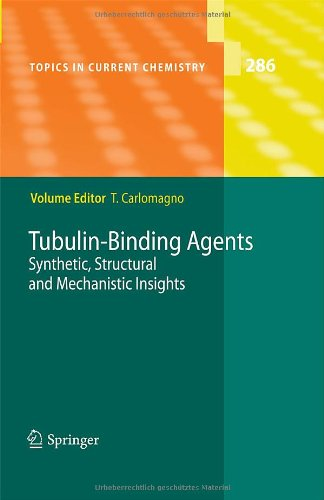 Tubulin-Binding Agents: Synthetic, Structural and Mechanistic Insights (Topics in Current Chemistry)