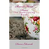 Second Hand Roses: The Junktiquing Road ~ Dawn Edwards