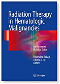 Radiation Therapy in Hematologic Malignancies: An Illustrated Practical Guide