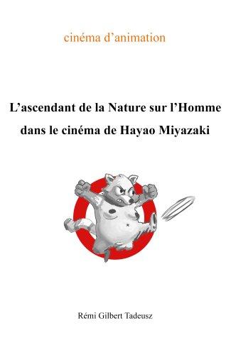 Couverture du livre L'ascendant de la Nature sur l'Homme dans le cinéma de Hayao Miyazaki