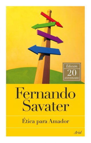 Ética para Amador: Edición 20 aniversario (Bibl.Fernando Savater)