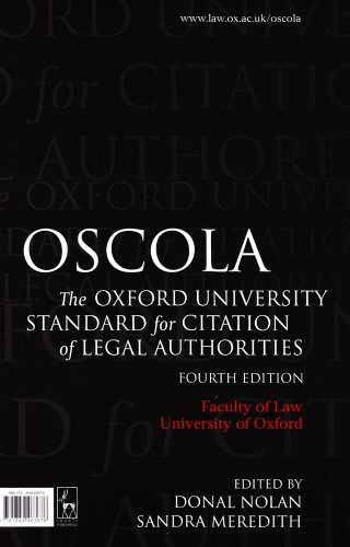 OSCOLA: The Oxford University Standard for Citation of Legal Authorities (Fourth Edition)