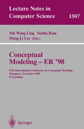 Conceptual Modeling - Er '98: 17Th International Conference On Conceptual Modeling, Singapore, November 16-19, 1998, Proceedings (Lecture Notes In Computer Science)