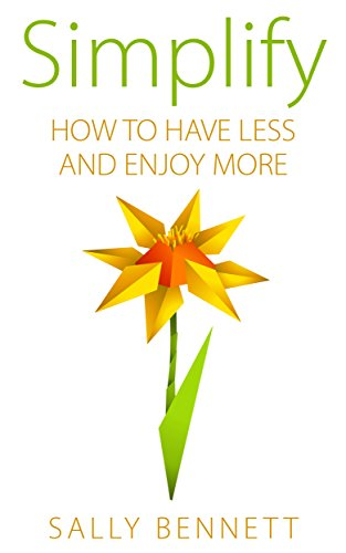 simplify-how-to-have-less-and-enjoy-more-simplify-your-life-habits-clutter-less-stress-book-1