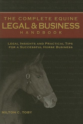 The Complete Equine Legal & Business Handbook: Legal...