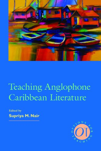 Teaching Anglophone Caribbean Literature (Approaches to Teaching World Literature) (Options for Teaching (Paperback))