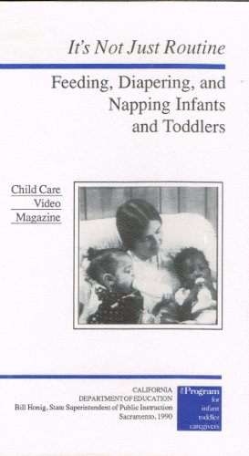 It's Not Just Routine Feeding, Diapering, and Napping Infants and Toddlers image
