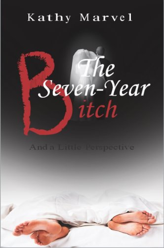 The Seven-Year Bitch and a little perspective