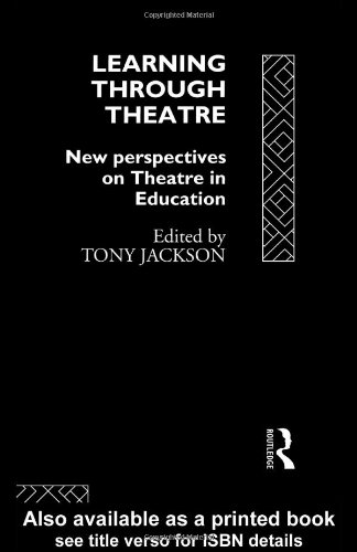 Learning Through Theatre: New Perspectives on Theatre in Education